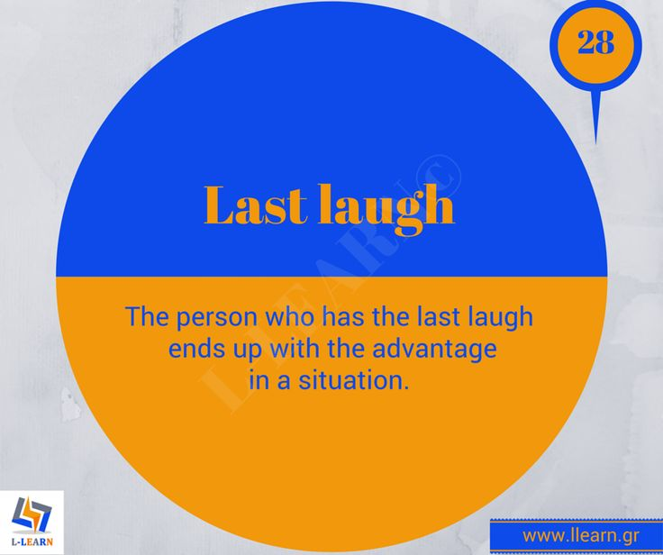 Last laugh.  #Αγγλικά #αγγλικοί #ιδιωματισμοί