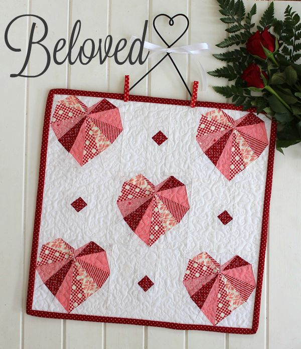 Threadbare Creations- Beloved Mini Quilt Pattern ♥ Valentines Day