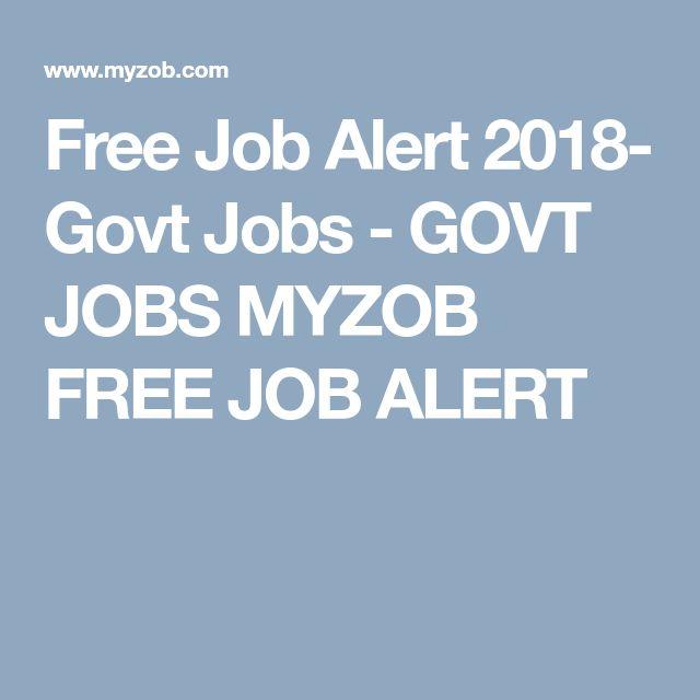 Free Job Alert 2018- Govt Jobs - GOVT JOBS MYZOB FREE JOB ALERT
