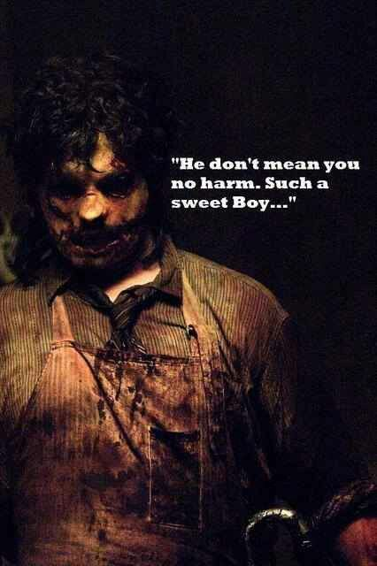 """""""I've never seen anybody die before."""" ~ Leatherface // A Texas Chainsaw Massacre"""