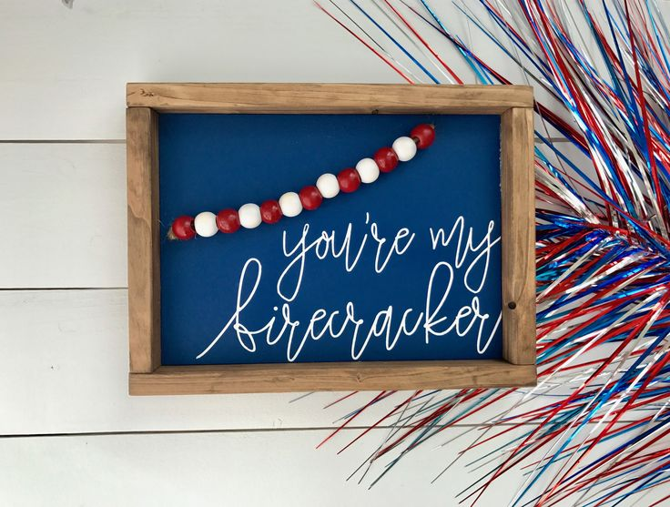 You're my Firecracker wood sign with decorative wood beads. 4th of July decor. Farmhouse decor