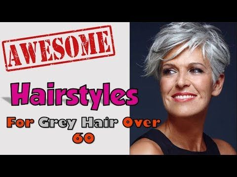 Hairstyles for Grey Hair Over 60 - YouTube