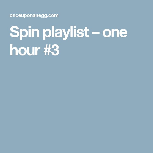 Spin playlist – one hour #3