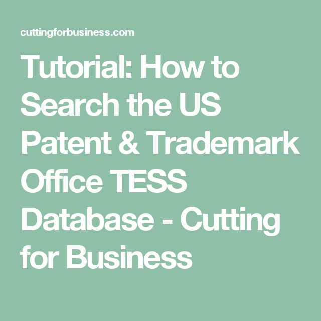 Tutorial: How to Search the US Patent & Trademark Office TESS Database - Cutting for Business