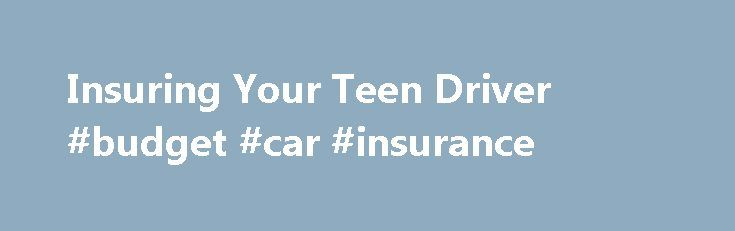 Insuring Your Teen Driver #budget #car #insurance http://insurance.nef2.com/insuring-your-teen-driver-budget-car-insurance/  #young car insurance # Insuring Your Teen Driver Teenagers love the sense of freedom and control they get from driving a car. With license and steering wheel in hand, the world is theirs and they feel invincible. But the rush... Read more