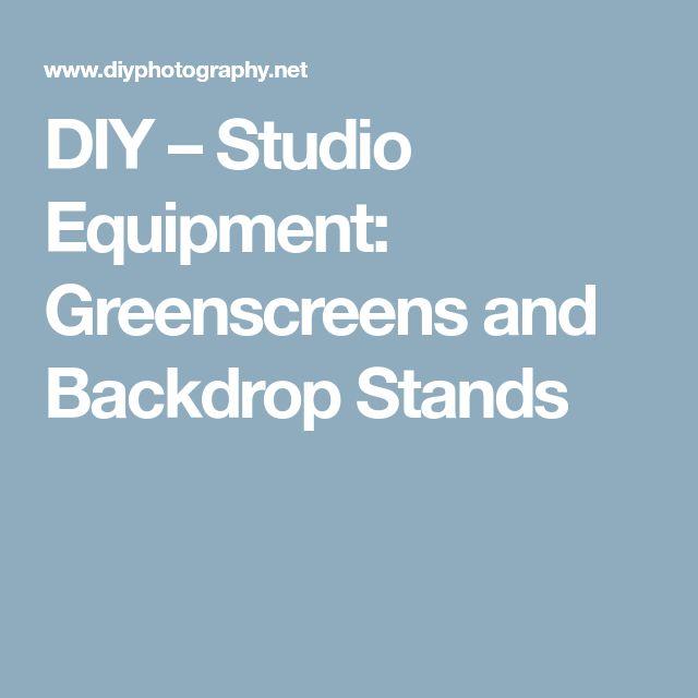 DIY – Studio Equipment: Greenscreens and Backdrop Stands