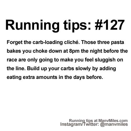 100+ Running Tips: No. 127: Pasta's not faster Starting running or training for a marathon? Tips and help: Get more running tips and training adivce
