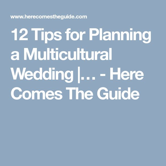 12 Tips for Planning a Multicultural Wedding |… - Here Comes The Guide