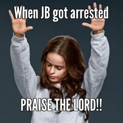 When Justin Bieber got arrested: PRAISE THE LORD!! - Meme Something App