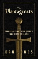 The Plantagents: The warrior kings and queens who made England: The first Plantagenet king inherited a blood-soaked kingdom from the Normans and transformed it into an empire stretched at its peak from Scotland to Jerusalem. In this history, Jones resurrects this fierce and seductive royal dynasty and its mythic world.
