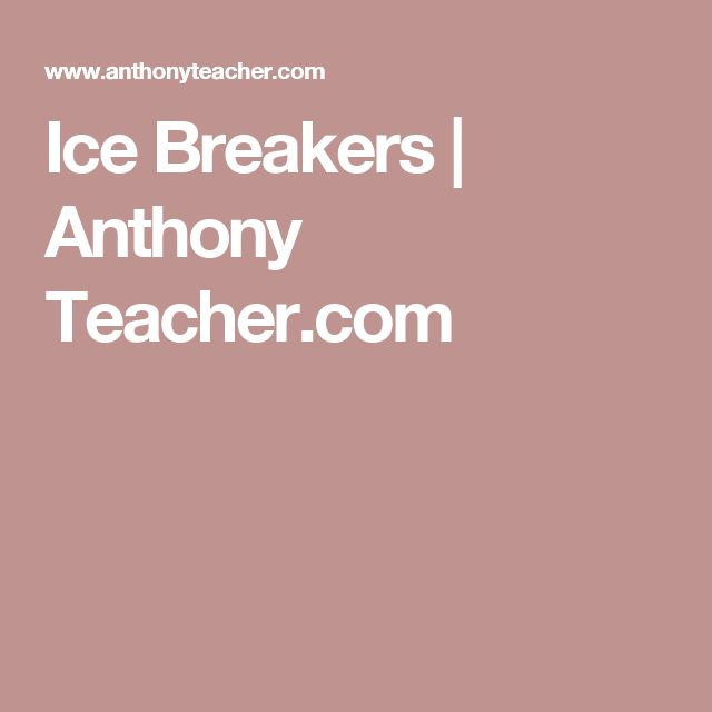 Ice Breakers | Anthony Teacher.com