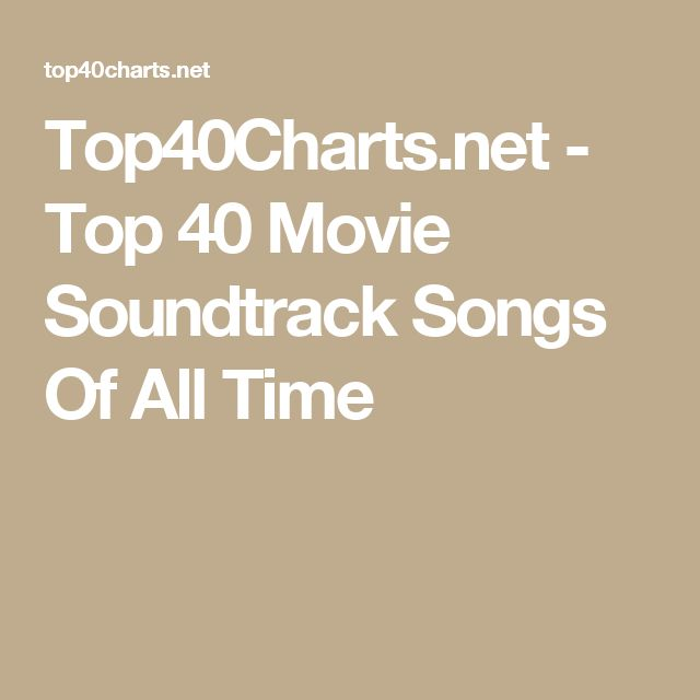 Top40Charts.net - Top 40 Movie Soundtrack Songs Of All Time
