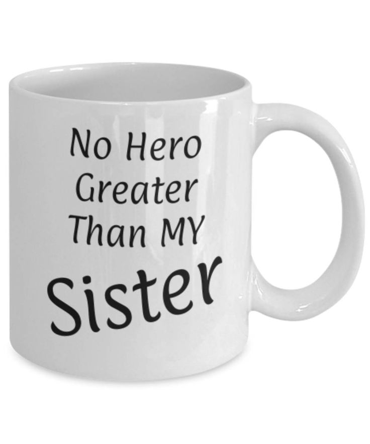 Gift for Sister, No hero greater than my Sister, Funny coffee mug Sister, Christmas gift for Sister, Sister appreciation mug, Gift for her by expodesigns on Etsy