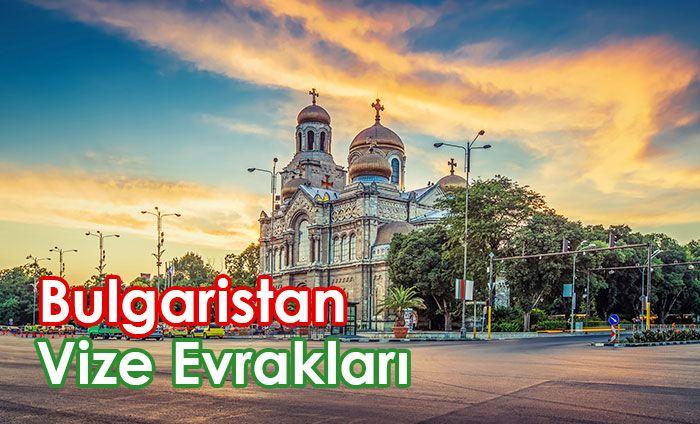 Bulgaristan vizesi için gerekli evraklar
