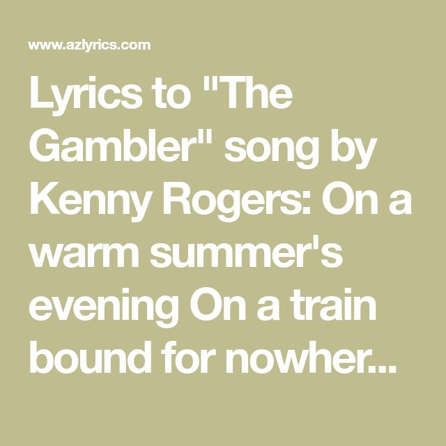 """Lyrics to """"The Gambler"""" song by Kenny Rogers: On a warm ..."""