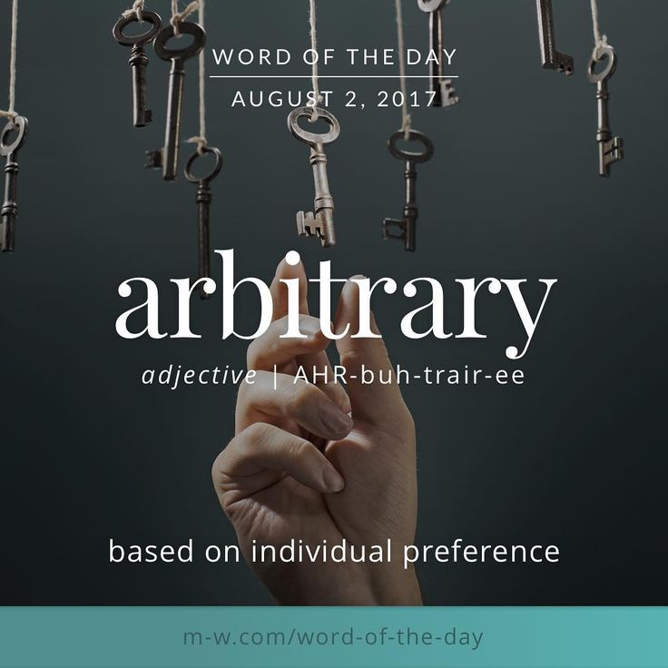 The #wordoftheday is arbitrary. #merriamwebster #dictionary #language