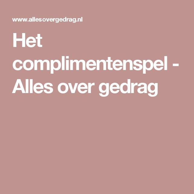 Het complimentenspel - Alles over gedrag