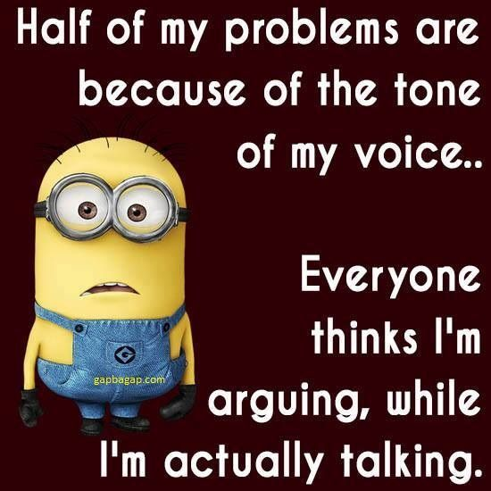 Everyone says I sound so mean when really I am just talking