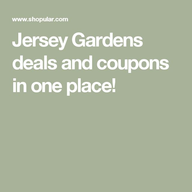 Jersey Gardens deals and coupons in one place!