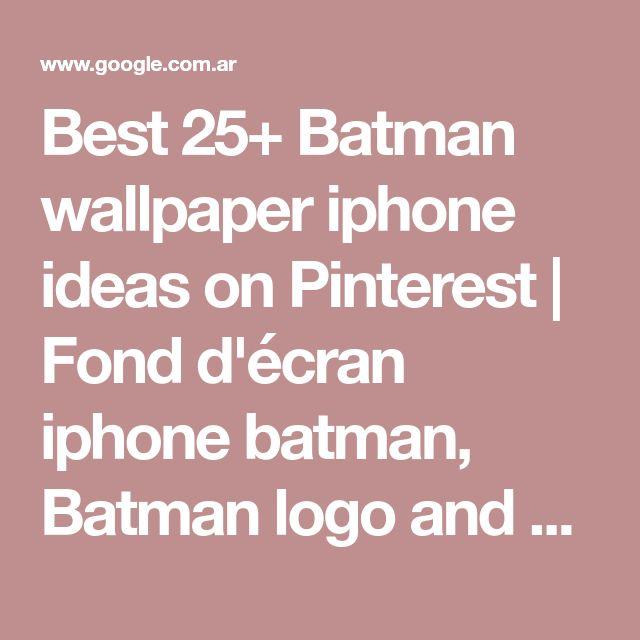 Best 25+ Batman wallpaper iphone ideas on Pinterest | Fond d'écran iphone batman, Batman logo and Dark knight wallpaper