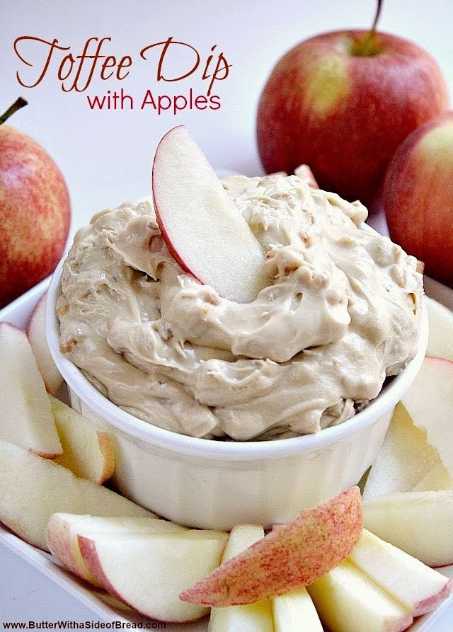 Toffee Dip with Apples. 3/4 cup packed brown sugar, 1/2 cup powdered sugar, 1 tsp vanilla, 8 oz pkg. softened cream cheese, 3/4 cup toffee bits. Combine the first four ingredients in a bowl and beat with an electric mixer until smooth. Add toffee bits and mix well. Cover and chill for at least an hour before serving. Serve with sliced apples.