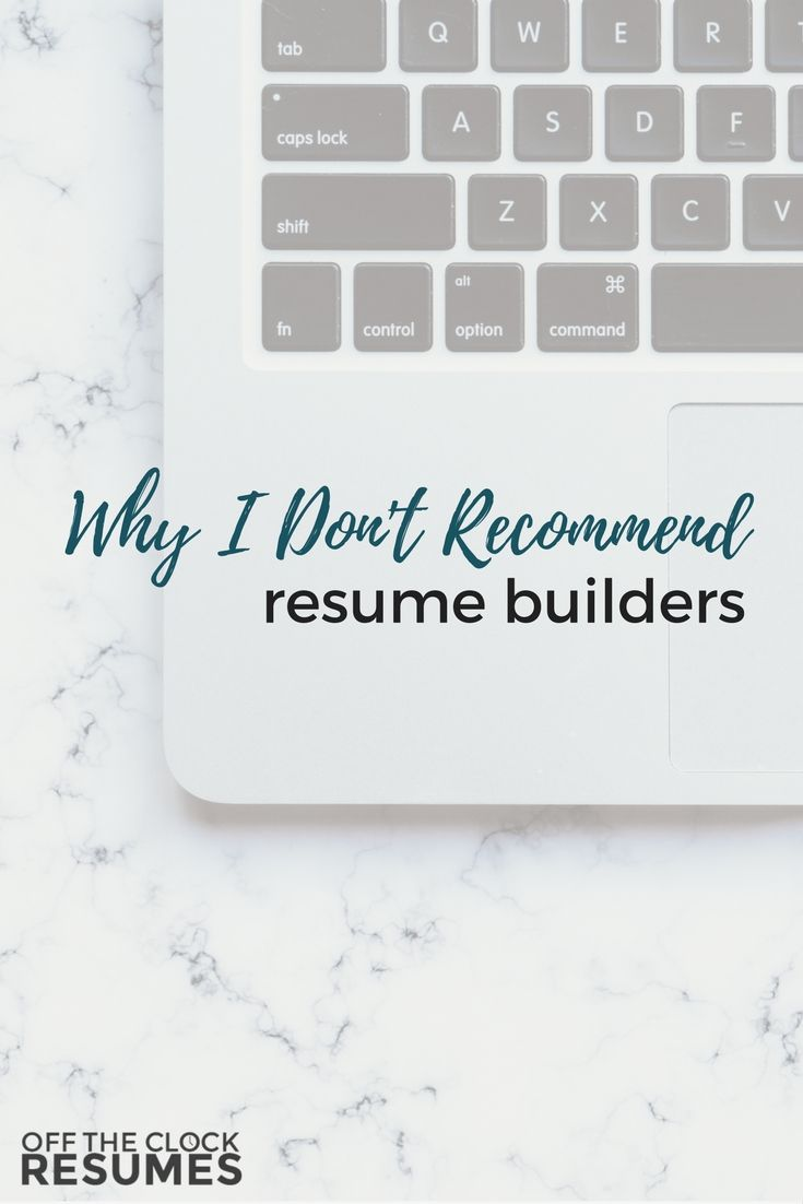 Why I Don T Recommend Resume Builders Resume Skills Resume