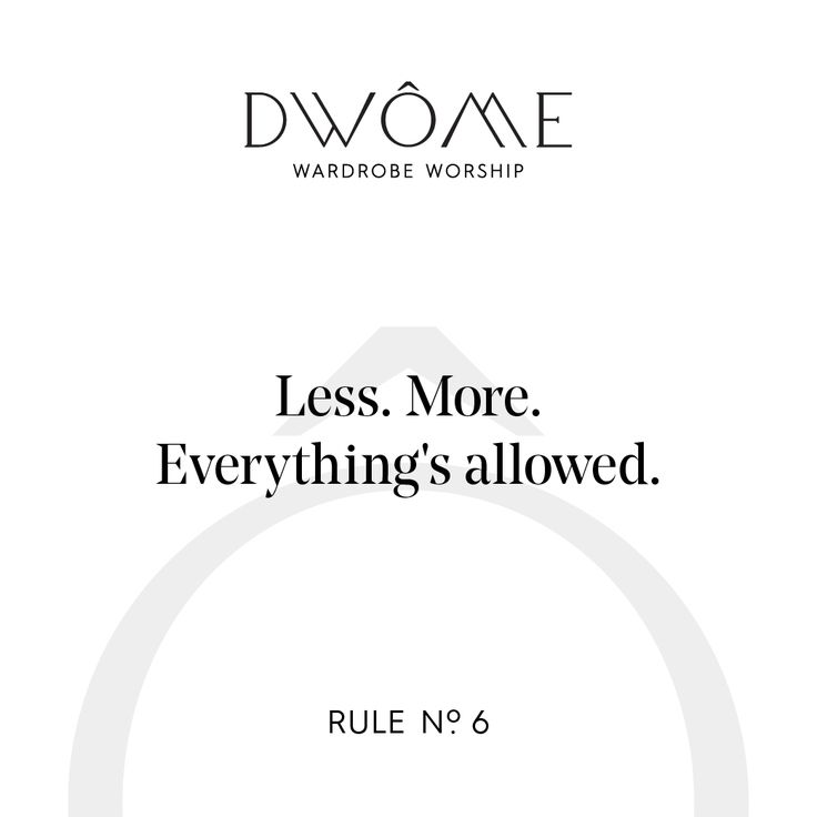 Wardrobe Worship: Less. More. Everything's allowed.