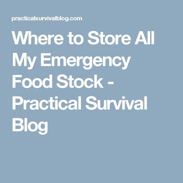 Where to Store All My Emergency Food Stock - Practical Survival Blog