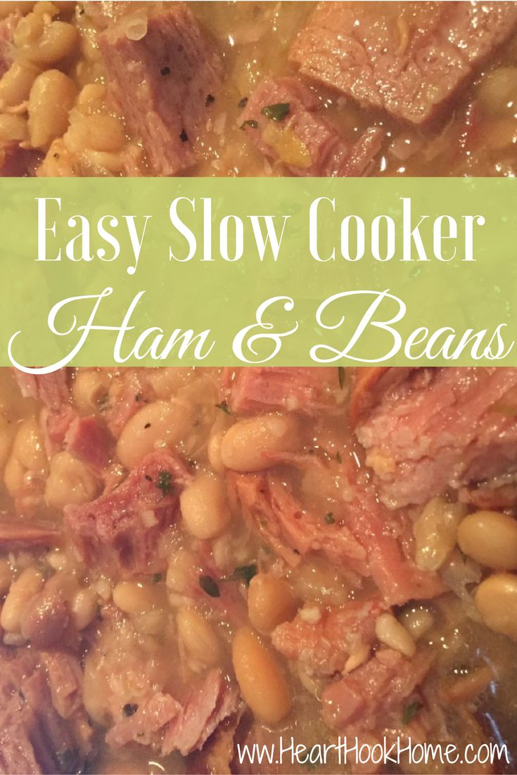 Throw it in the Crock-Pot Ham & Beans http://hearthookhome.com/throw-it-in-the-crock-pot-ham-beans/