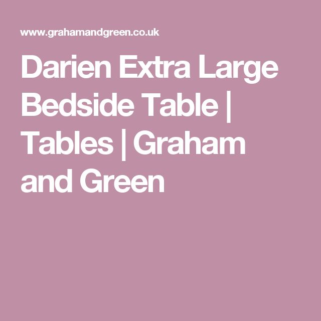 Darien Extra Large Bedside Table | Tables | Graham and Green