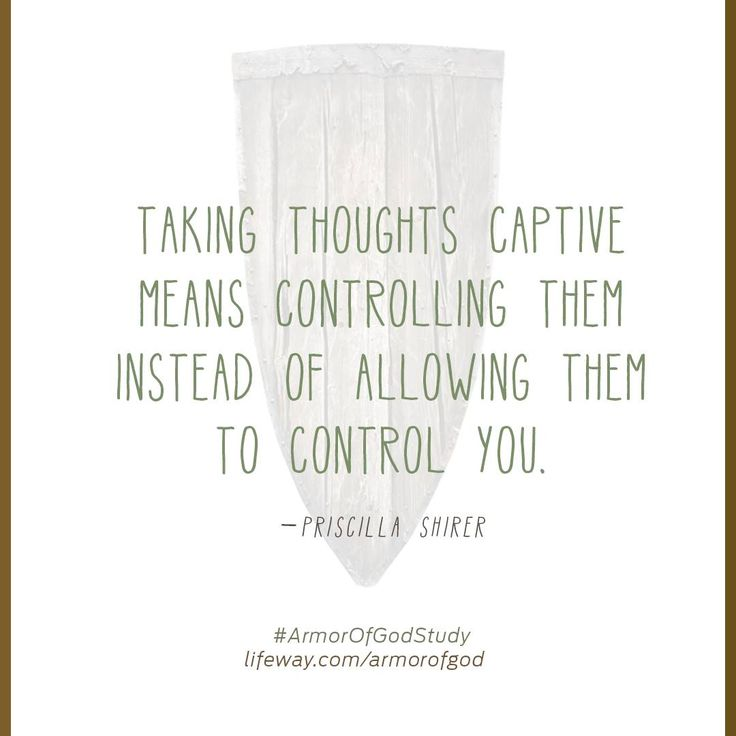Our thoughts rule our lives. Learn to take your thoughts captive! ‪#‎ArmorOfGodStudy‬ || Priscilla Shirer || @Lifeway