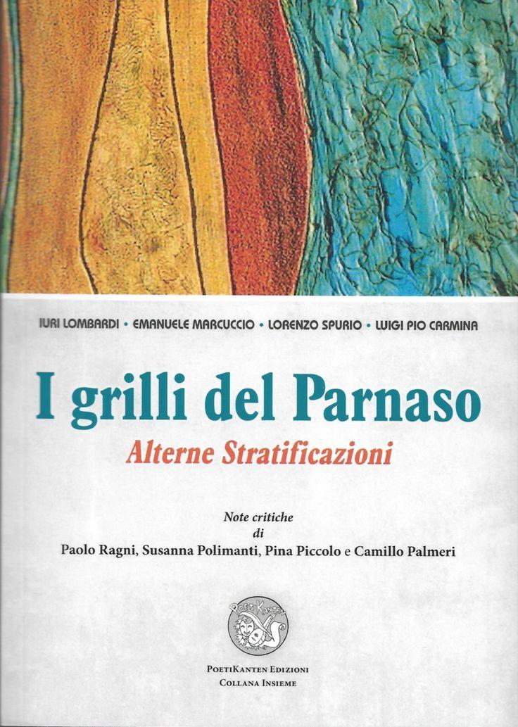 """È uscito """"I grilli del Parnaso"""": Lombardi, Marcuccio, Spurio e Carmina in un Volume collettaneo di poesia - Promozione Letteratura e Cultura http://emanuele-marcuccio.overblog.com/2016/01/uscito-i-grilli-del-parnaso-lombardi-marcuccio-spurio-e-carmina-in-un-volume-collettaneo-di-poesia.html"""
