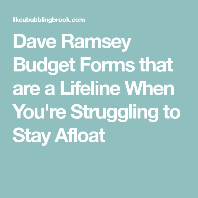 Dave Ramsey Budget Forms that are a Lifeline When You're Struggling to Stay Afloat
