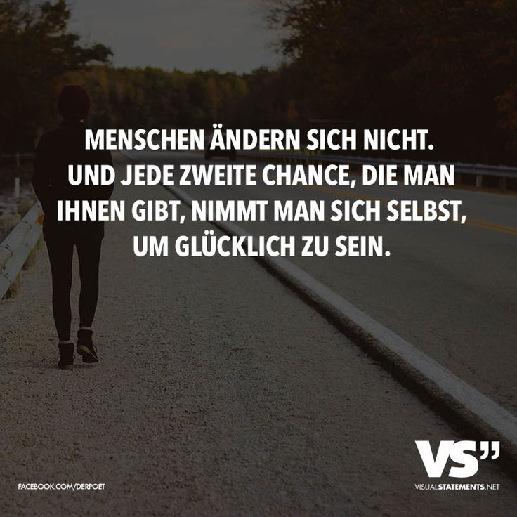menschen ändern sich nicht sprüche Menschen ändern sich nicht. Und jede zweite Chance, die man ihnen  menschen ändern sich nicht sprüche
