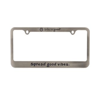 """Life is Good License Plate Frame """"Spread Good Vibes"""""""