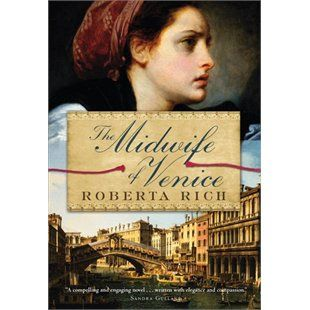 The Midwife Of Venice by Roberta Rich ... Hannah is known throughout sixteenth century Venice for her skill in midwifery. When a Christian nobleman appears at her door in the Jewish ghetto, imploring her to help his wife who is dying in childbirth, Hannah's compassion is tested.