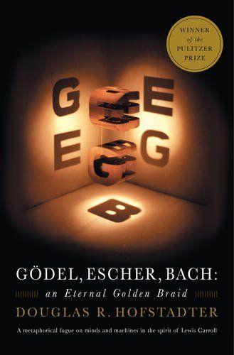 'Godel, Escher, Bach: An Eternal Golden Braid' by Douglas R. Hofstadter