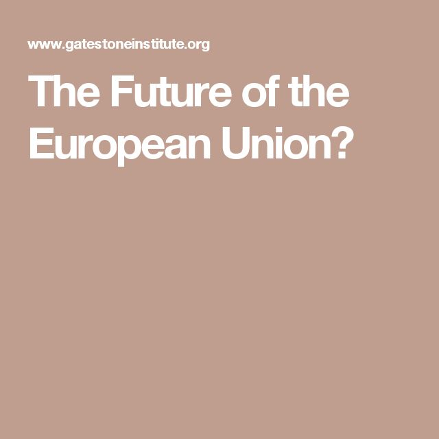 what is the future of the european union Under pressure from russia, migration, terrorism, reduced trade with china, and  transatlantic tension, can europe meet the challenge and shape the future of its.