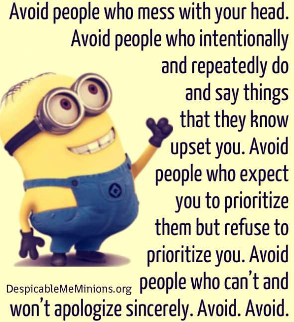 Avoid People Who Mess With Your Head. Minions PicsDespicable MinionsFunny  ...