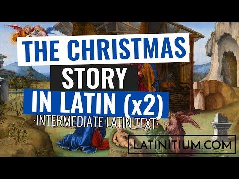 Latin texts – The Christmas Story in Latin (x2) | Learn Latin | #13 - YouTube