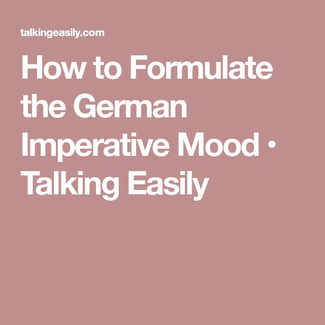 How to Formulate the German Imperative Mood • Talking Easily