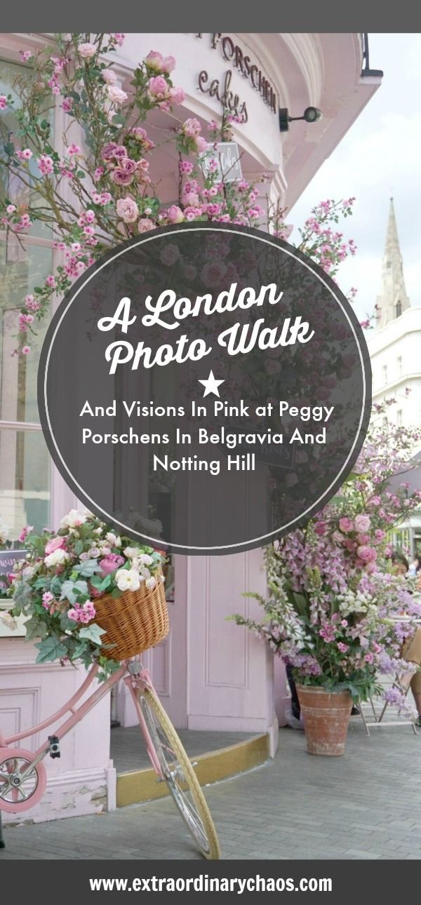 A London Photo Walk And Visions In Pink at Peggy Porschens In Belgravia And Notting Hill