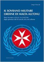 Il Sovrano Militare Ordine di Malta  In occasione di un evento storico, uno sguardo verso il futuro