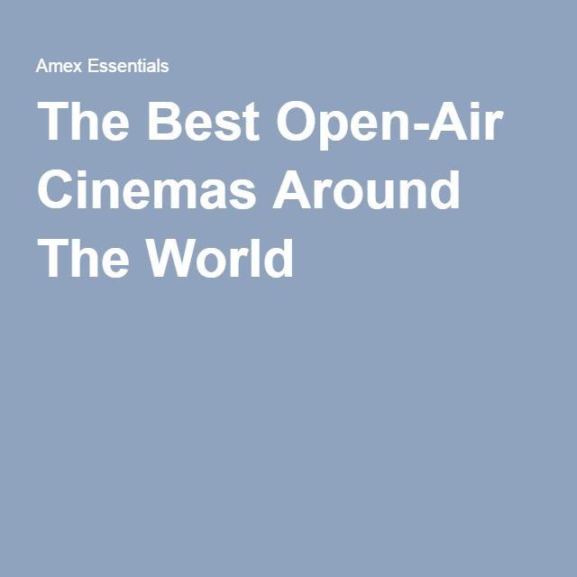 The Best Open-Air Cinemas Around The World