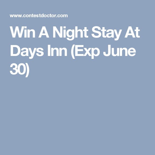 Win A Night Stay At Days Inn (Exp June 30)