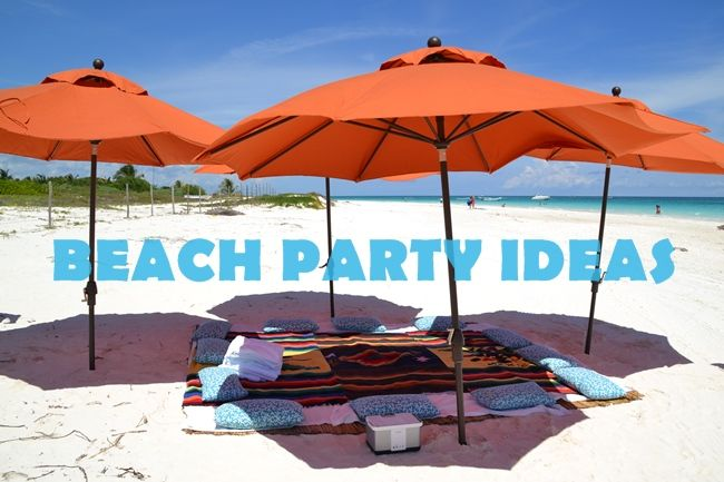 Best Beach Party Ideas