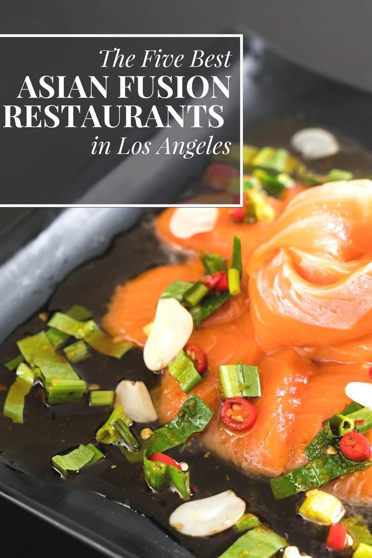 The Five Best Asian Fusion Restaurants In Los Angeles California Travel Luxury Lifestyle Pinterest Restaurant And Cuisine