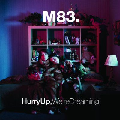 M83. Hurry Up, We're Dreaming.