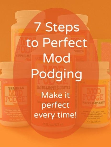 The 7 steps to perfect Mod Podging - every time! Mod Podge is a decoupage medium for paper, wood, canvas, fabric, glass, furniture, and more. You'll love this easy craft!