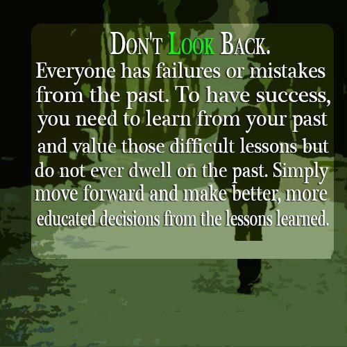 Motivational Quotes About Success: Don't Look Back. Everyone Has Failures Or Mistakes From
